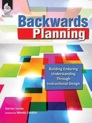 cover image of Backwards Planning: Building Enduring Understanding Through Instructional Design