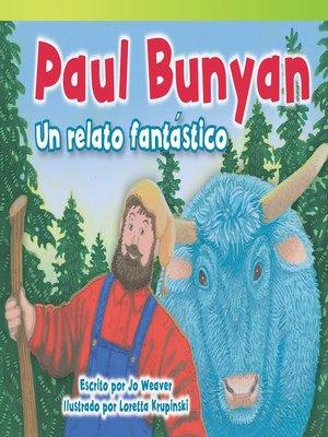 cover image of Paul Bunyan: Un Relato Fantástico