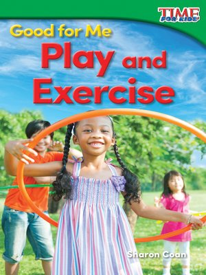 cover image of Good for Me: Play and Exercise