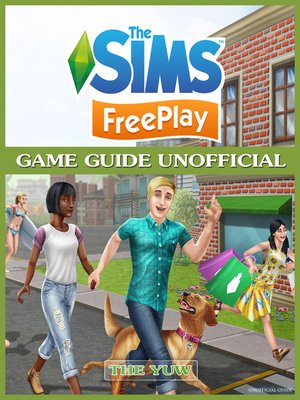cover image of The Sims FreePlay Unofficial Game Guide