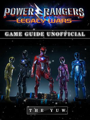cover image of Power Rangers Legacy Wars Unofficial Game Guide