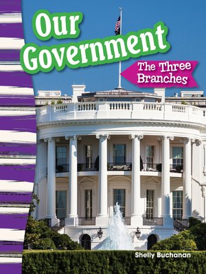 cover image of Our Government: The Three Branches