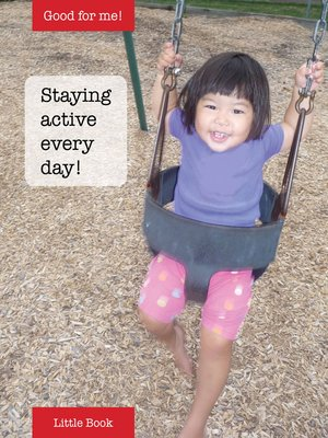 cover image of Good for Me!: Staying active every day
