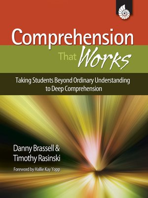 cover image of Comprehension That Works: Taking Students Beyond Ordinary Understanding to Deep Comprehension