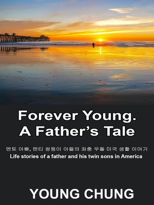 cover image of 영원히 젊은: 아버지의 이야기 (Forever Young: A Father's Tale)