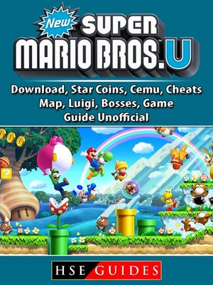 cover image of New Super Mario Bros U, Download, Star Coins, Cemu, Cheats, Map, Luigi, Bosses, Game Guide Unofficial