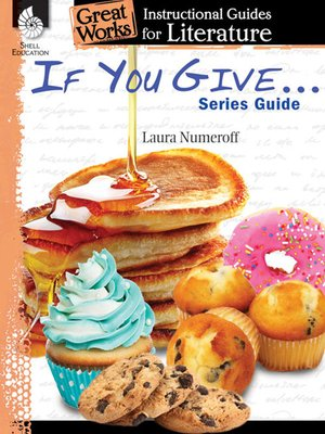 cover image of If You Give . . . Series Guide: Instructional Guides for Literature