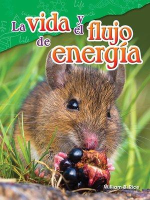 cover image of La vida y el flujo de energía