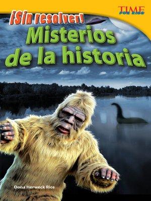 cover image of ¡Sin resolver! Misterios de la historia
