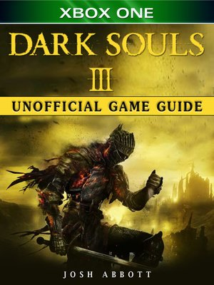 cover image of Dark Souls III Xbox One Unofficial Game Guide