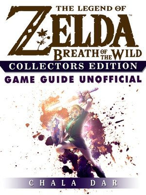 cover image of The Legend of Zelda Breath of the Wild Collectors Edition Game Guide Unofficial