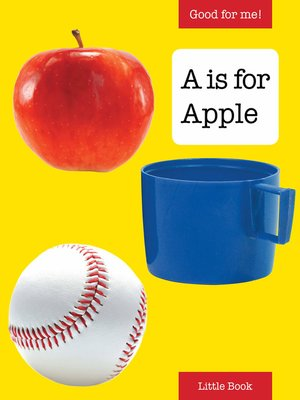 cover image of Good for Me!: A is for Apple