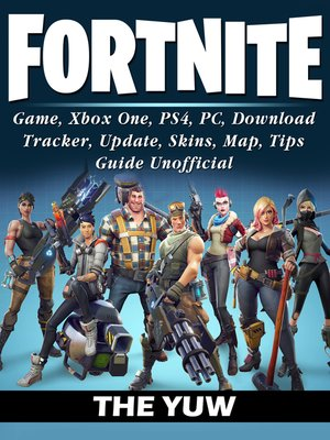 cover image of Fortnite Game, Xbox One, PS4, PC, Download, Tracker, Update, Skins, Map, Tips, Guide Unofficial