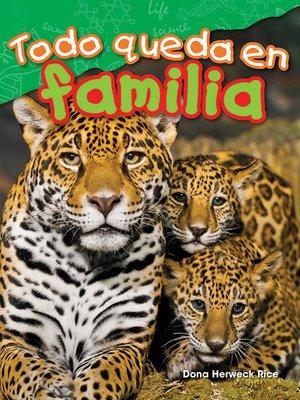 cover image of Todo queda en familia