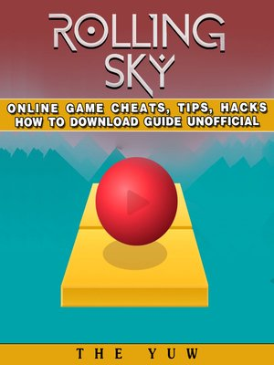 cover image of Rolling Sky Online Game Cheats, Tips, Hacks How to Download Unofficial