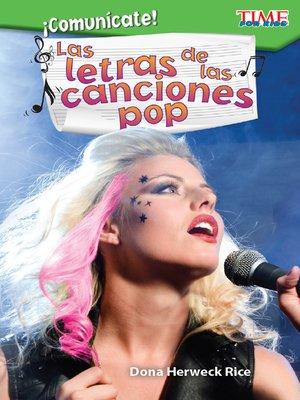 cover image of ¡Comunícate! Las letras de las canciones pop