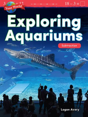 cover image of Your World Exploring Aquariums: Subtraction