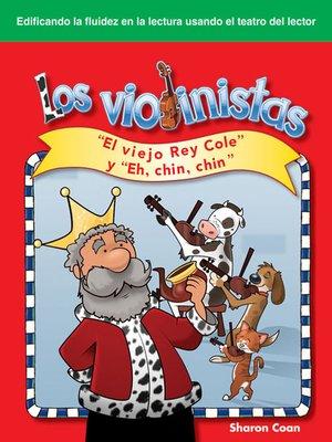 """cover image of Los violinistas: """"El viejo Rey Cole"""" y """"Eh, chin, chin"""""""