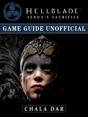 cover image of Hellblade Senuas Sacrifice Game Guide Unofficial