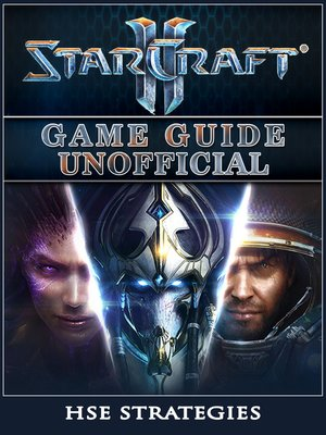 cover image of StarCraft 2 Game Guide Unofficial