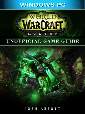 cover image of World of Warcraft Legion Windows PC Unofficial Game Guide
