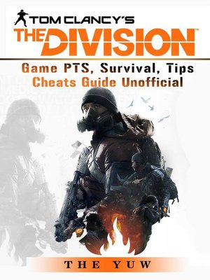 cover image of Tom Clancy's the Division Game Unofficial Game Guide