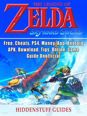 cover image of Legend of Zelda Skyward Sword, Switch, Wii, Walkthrough, Characters, Bosses, Amiibo, Items, Tips, Cheats, Game Guide Unofficial