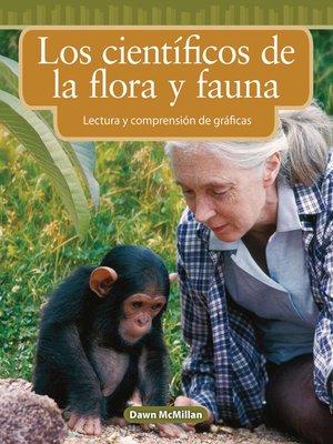 cover image of Los científicos de la flora y fauna