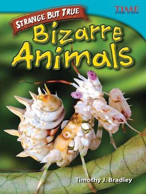 cover image of Strange But True: Bizarre Animals