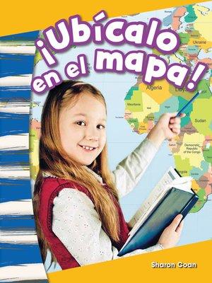 cover image of ¡Ubícalo en el mapa!