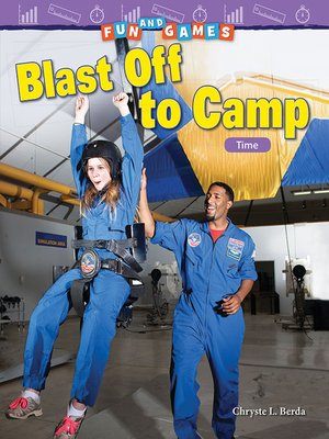 cover image of Fun and Games Blast Off to Camp: Time