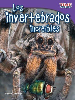 cover image of Los invertebrados increíbles