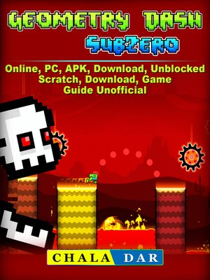 cover image of Geometry Dash Sub Zero, Online, PC, APK, Download, Unblocked, Scratch, Download, Game Guide Unofficial