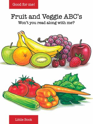 cover image of Good for Me!: Fruit and Veggie ABCs