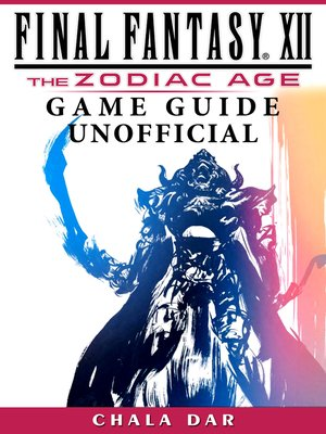 cover image of Final Fantasy XII The Zodiac Age Game Guide Unofficial