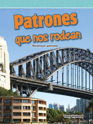cover image of Patrones que nos rodean: Reconocer patrones
