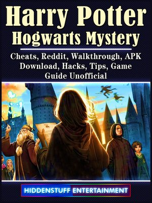 cover image of Harry Potter Hogwarts Mystery, Cheats, Reddit, Walkthrough, APK, Download, Hacks, Tips, Game Guide Unofficial