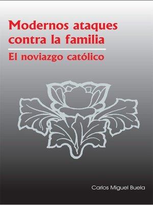 cover image of Modernos ataques contra la familia