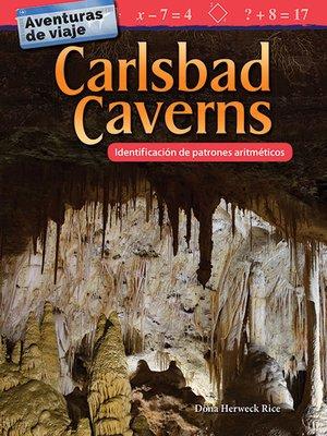 cover image of Aventuras de viaje Carlsbad Caverns: Identificación de patrones aritméticos