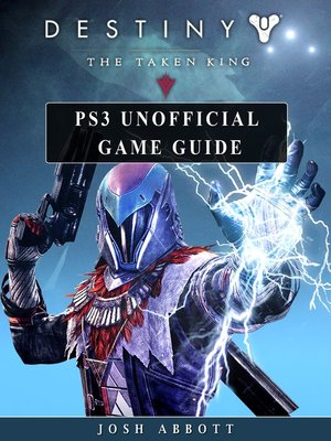 cover image of Destiny the Taken King PS3 Unofficial Game Guide