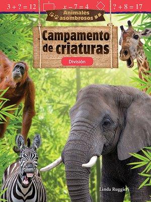 cover image of Animales asombrosos Campamento de criaturas: División