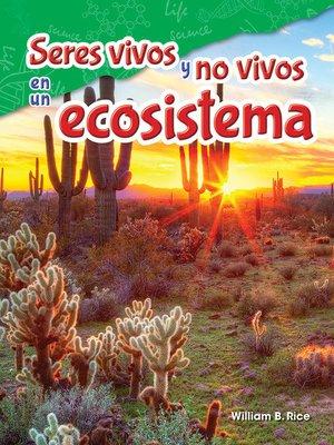cover image of Seres vivos y no vivos en un ecosistema