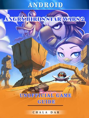 cover image of Angry Birds Star Wars 2 Android Unofficial Game Guide