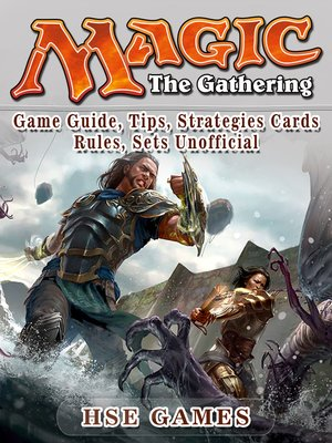 cover image of Magic: The Gathering Game Guide, Tips, Strategies Cards Rules, Sets Unofficial