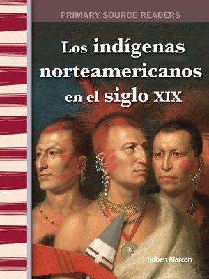 cover image of Los indígenas americanos en el siglo XIX