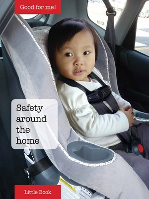 cover image of Good for Me!: Safety around the home