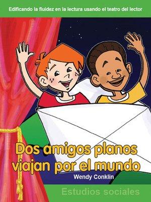 cover image of Dos amigos planos viajan por el mundo