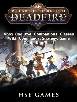cover image of Pillars of Eternity Deadfire, Xbox One, PS4, Companions, Classes, Wiki, Commands, Strategy, Game Guide Unofficial