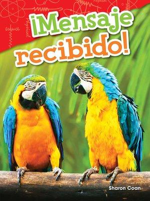 cover image of ¡Mensaje recibido!