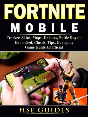 cover image of Fortnite Mobile, Tracker, Skins, Maps, Updates, Battle Royale, Unblocked, Cheats, Tips, Gameplay, Game Guide Unofficial